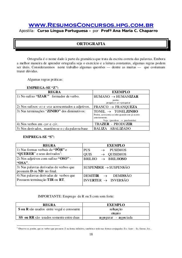 www.ResumosConcursos.hpg.com.br Apostila: Curso Língua Portuguesa – por Profª Ana Maria C. Chaparro 18 ORTOGRAFIA Ortograf...
