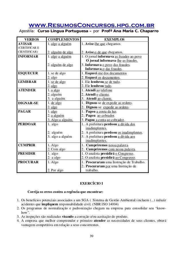 www.ResumosConcursos.hpg.com.br Apostila: Curso Língua Portuguesa – por Profª Ana Maria C. Chaparro 39 VERBOS COMPLEMENTOS...