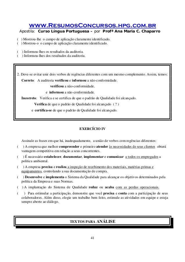 www.ResumosConcursos.hpg.com.br Apostila: Curso Língua Portuguesa – por Profª Ana Maria C. Chaparro 41 ( ) Mostrou-lhe o c...