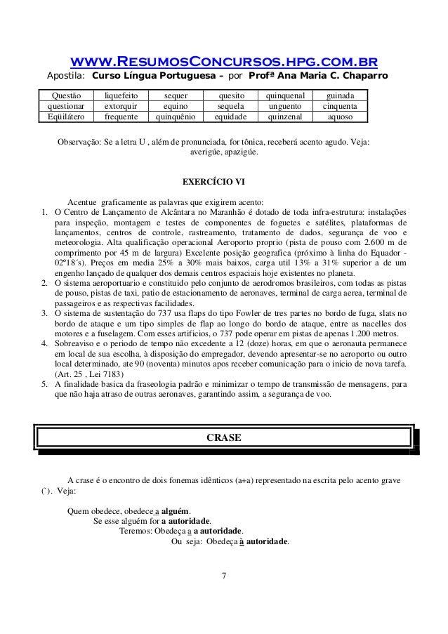 www.ResumosConcursos.hpg.com.br Apostila: Curso Língua Portuguesa – por Profª Ana Maria C. Chaparro 7 Questão liquefeito s...