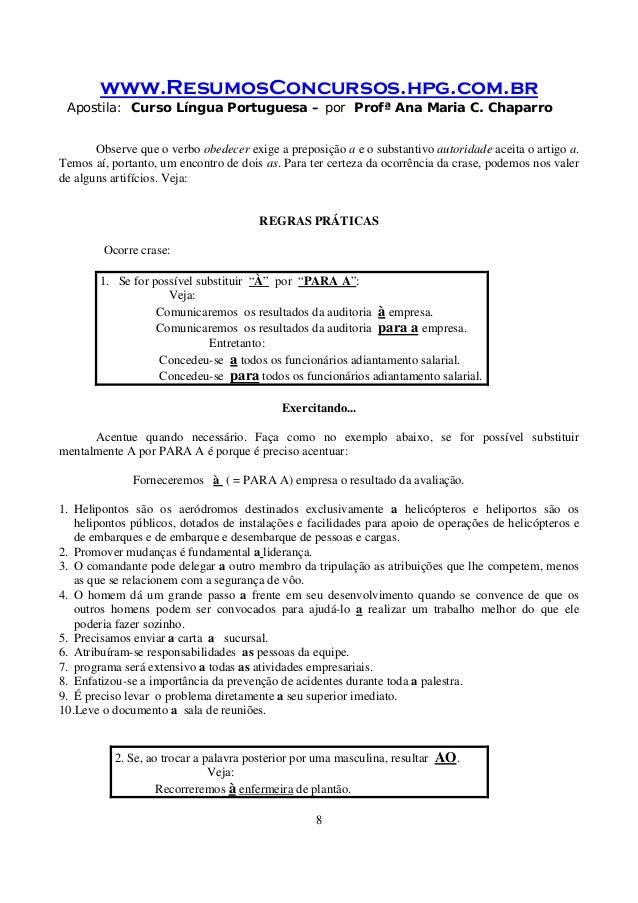 www.ResumosConcursos.hpg.com.br Apostila: Curso Língua Portuguesa – por Profª Ana Maria C. Chaparro 8 Observe que o verbo ...