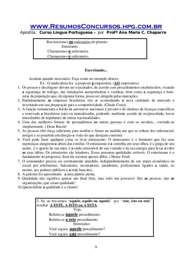 www.ResumosConcursos.hpg.com.br Apostila: Curso Língua Portuguesa – por Profª Ana Maria C. Chaparro 9 Recorreremos ao enfe...