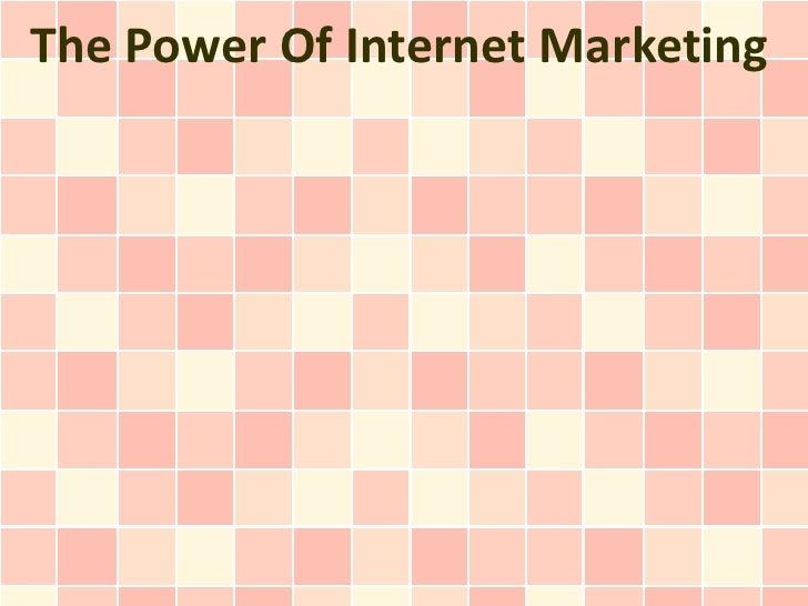 The Power Of Internet Marketing
