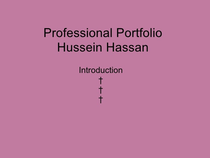 Professional Portfolio Hussein Hassan Introduction