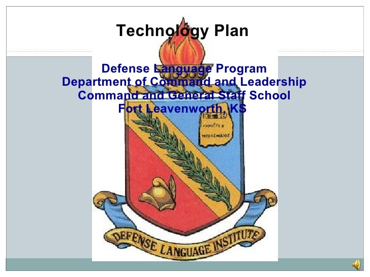 Technology Plan  Defense Language Program Department of Command and Leadership Command and General Staff School Fort Leave...