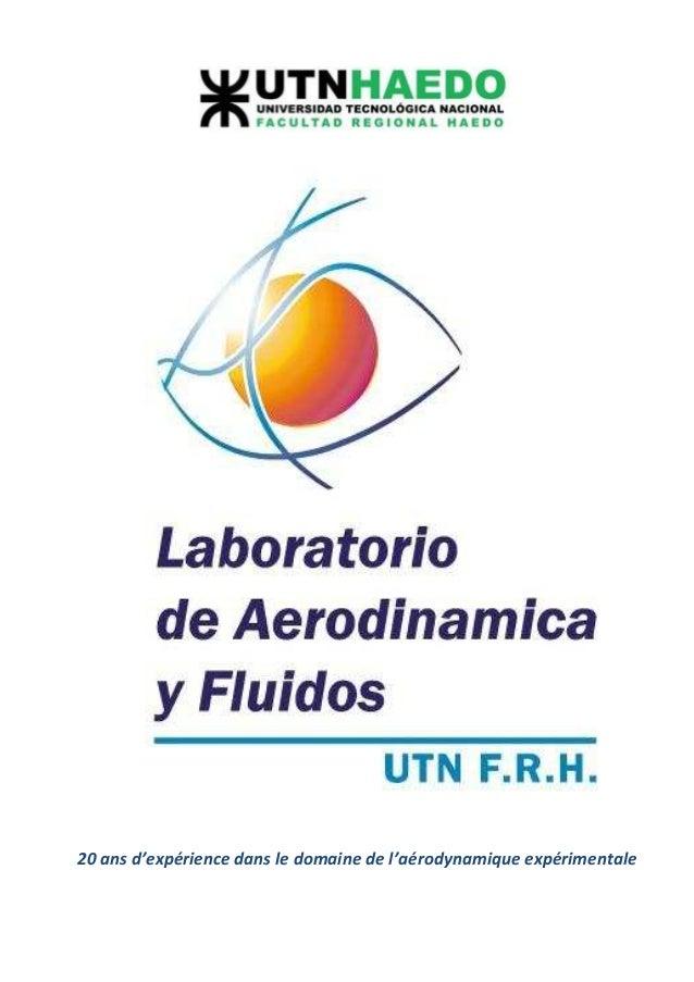 20 ans d'expérience dans le domaine de l'aérodynamique expérimentale