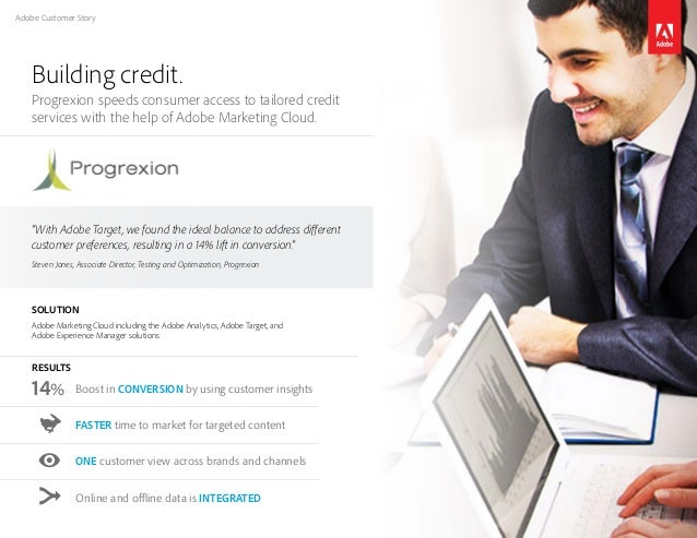 Adobe Customer Story Building credit. Progrexion speeds consumer access to tailored credit services with the help of Adobe...