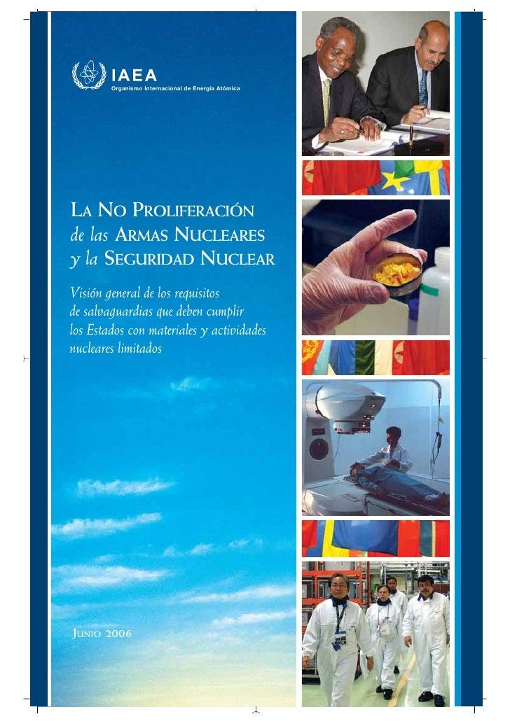 Organismo Internacional de Energía AtómicaLA NO PROLIFERACIÓNde las ARMAS NUCLEARESy la SEGURIDAD NUCLEARVisión general de...