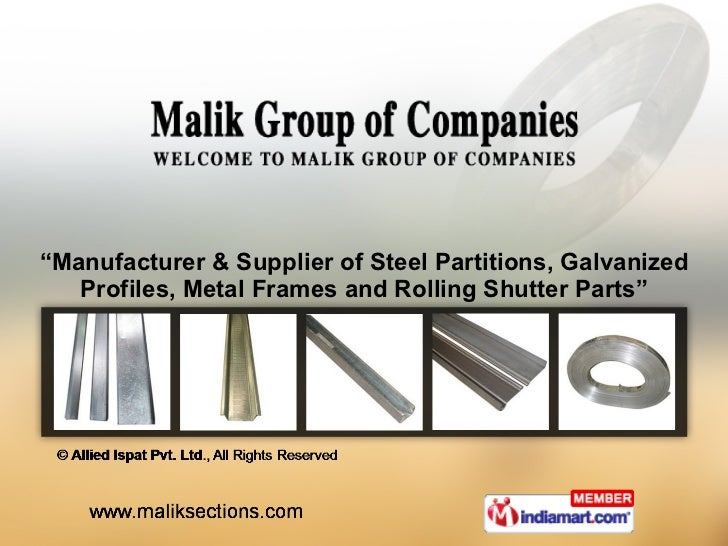 """"""" Manufacturer & Supplier of Steel Partitions, Galvanized Profiles, Metal Frames and Rolling Shutter Parts"""""""