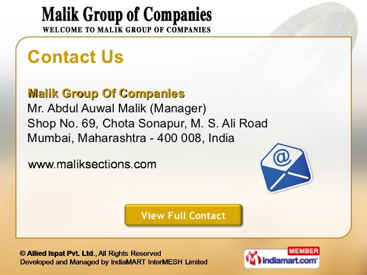 Contact Us <ul><li>Malik Group Of Companies Mr. Abdul Auwal Malik (Manager) </li></ul><ul><li>Shop No. 69, Chota Sonapur, ...