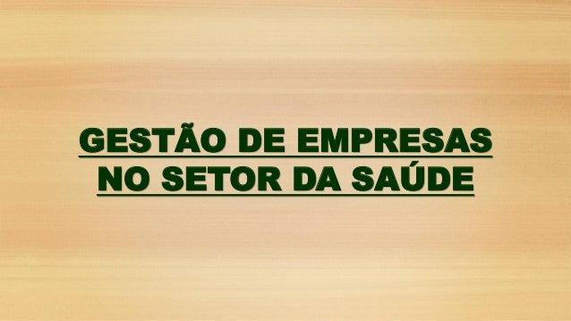 GESTÃO DE EMPRESAS NO SETOR DA SAÚDE