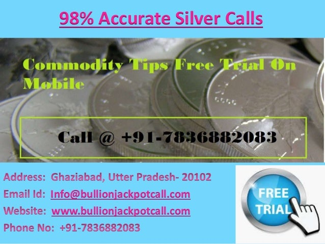 98% Accurate Silver Calls Info@bullionjackpotcall.com www.bullionjackpotcall.com