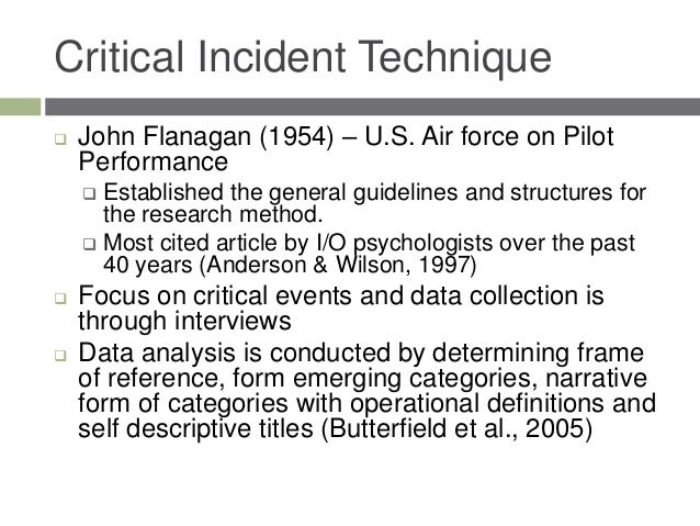 criticlal incident technique cit The critical incident technique (cit) is a well-established qualitative research tool used in many areas of the health sciences, including nursing, medicine, and dentistry, and their respective education systems it is a flexible set of principles.