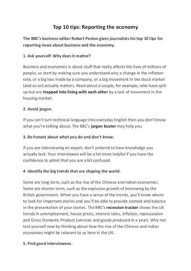 Top 10 tips: Reporting the economy The BBC's business editor Robert Peston gives journalists his top 10 tips for reporting...