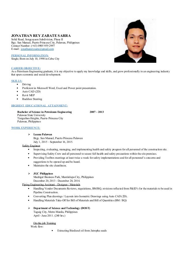 Petroleum Engineer Jonathan Rey Sarra Resume. JONATHAN REY ZABATE SARRA  Solid Road, Songcayaon Subdivision, Phase II Bgy.  Petroleum Engineer Resume