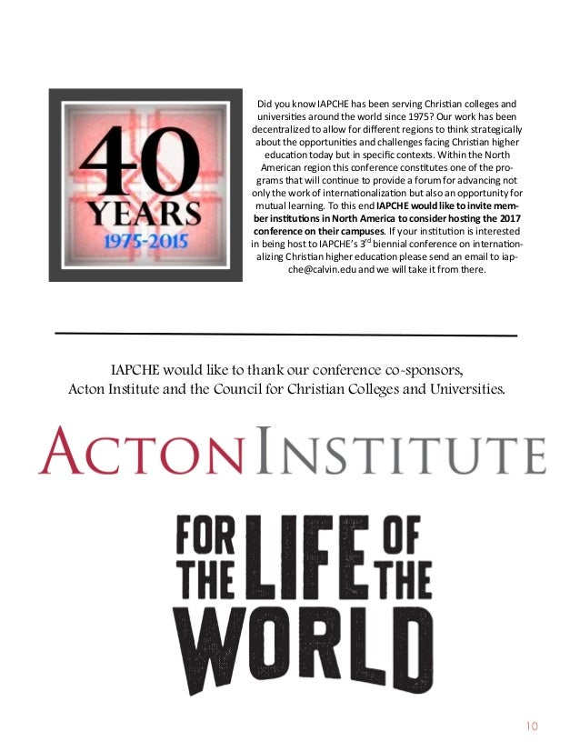 10 IAPCHE would like to thank our conference co-sponsors, Acton Institute and the Council for Christian Colleges and Unive...