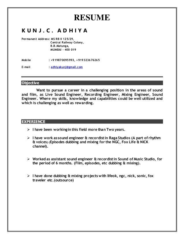 RESUME K U N J . C . A D H I Y A Permanent Address: MS RB II 125/29, Central Railway Colony, B.B.Matunga, MUMBAI – 400 019...