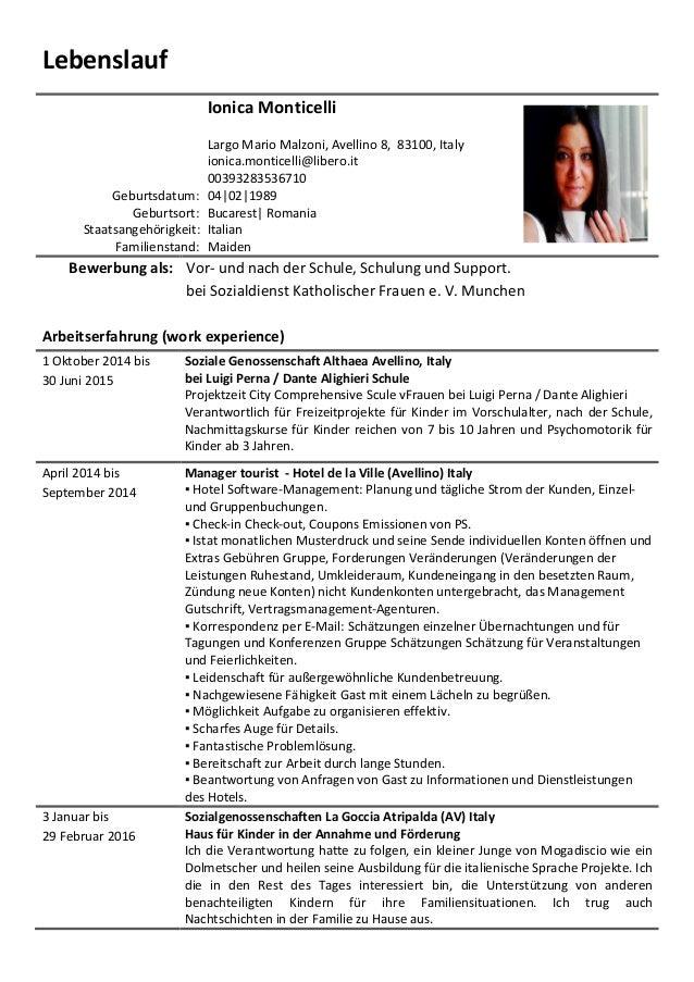 Lebenslauf Ionica Monticelli Largo Mario Malzoni, Avellino 8, 83100, Italy ionica.monticelli@libero.it 00393283536710 Gebu...