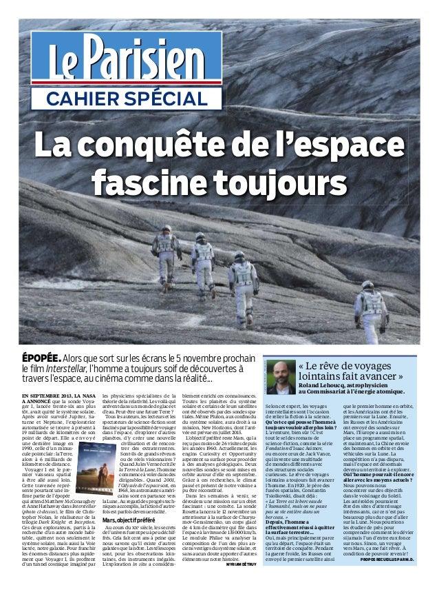 CAHIER SPÉCIAL EN SEPTEMBRE 2013, LA NASA A ANNONCÉ que la sonde Voya- ger I, lancée trente-six ans plus tôt, avait quit...