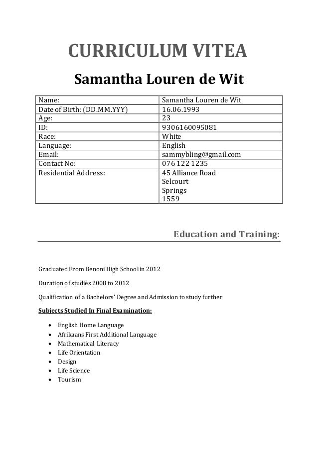 CURRICULUM VITEA Samantha Louren de Wit Name: Samantha Louren de Wit Date of Birth: (DD.MM.YYY) 16.06.1993 Age: 23 ID: 930...