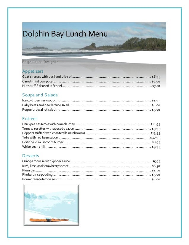 Dolphin Bay Lunch Menu Paige Loper, Designer Appetizers Goat cheeses with basil and olive oil................................