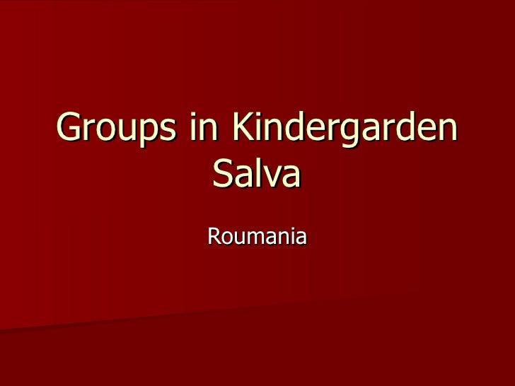 Groups in Kindergarden Salva Roumania
