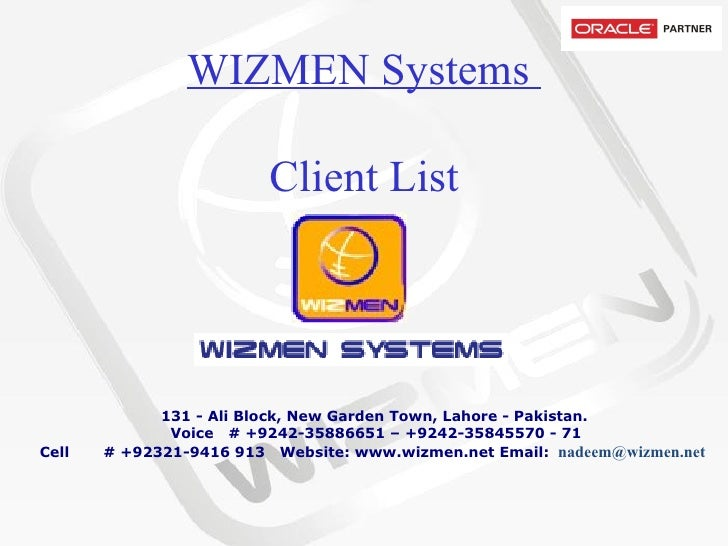 WIZMEN Systems  Client List           131 - Ali Block, New Garden Town, Lahore - Pakistan.   Voice   # +9242-35886651 – +9...
