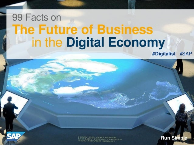 #Digitalist #SAP 99 Facts on The Future of Business in the Digital Economy Run Simple