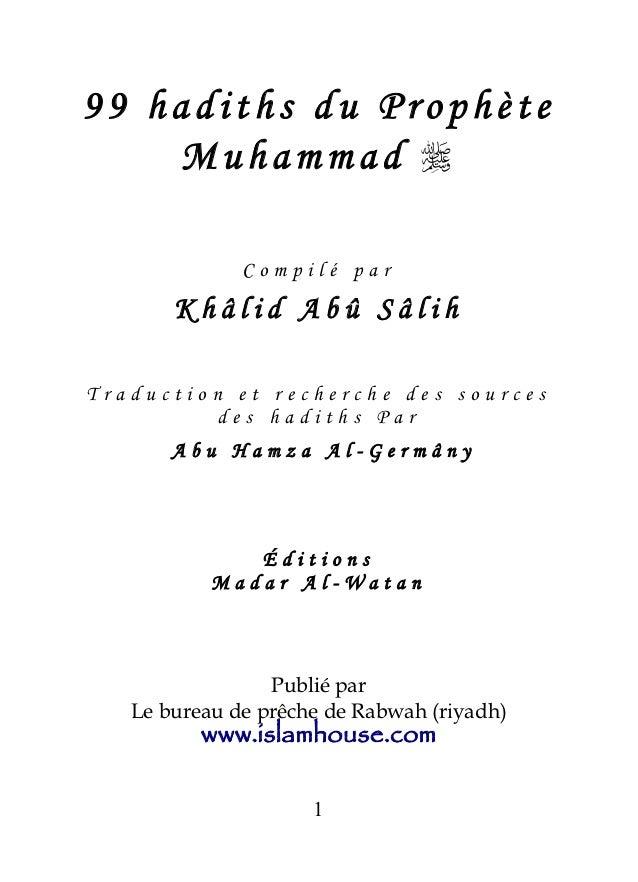 99 hadiths du Prophète    Muhammad               Compilé par       Khâlid Abû SâlihTraduction et recherche des sources   ...