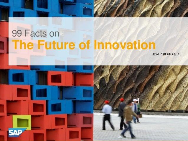 99 Facts on  The Future of Innovation #SAP #FutureOf