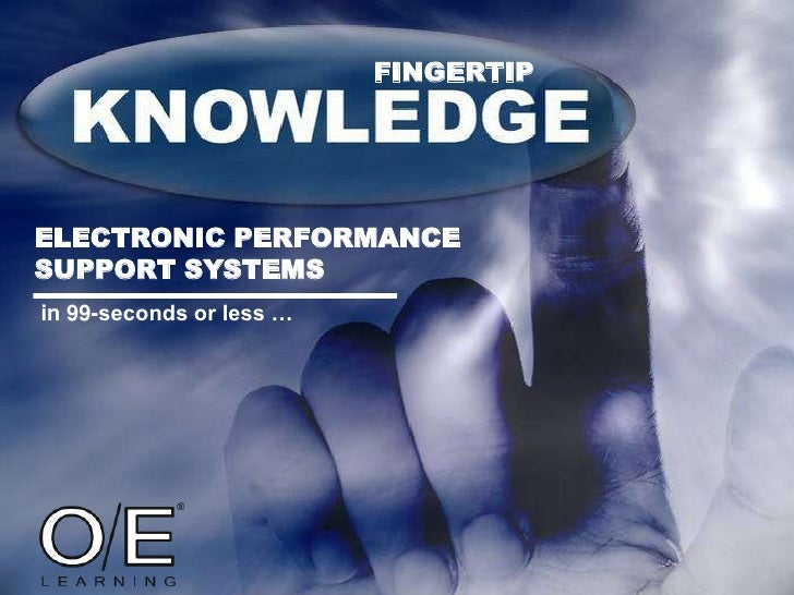 FINGERTIP     ELECTRONIC PERFORMANCE SUPPORT SYSTEMS in 99-seconds or less …