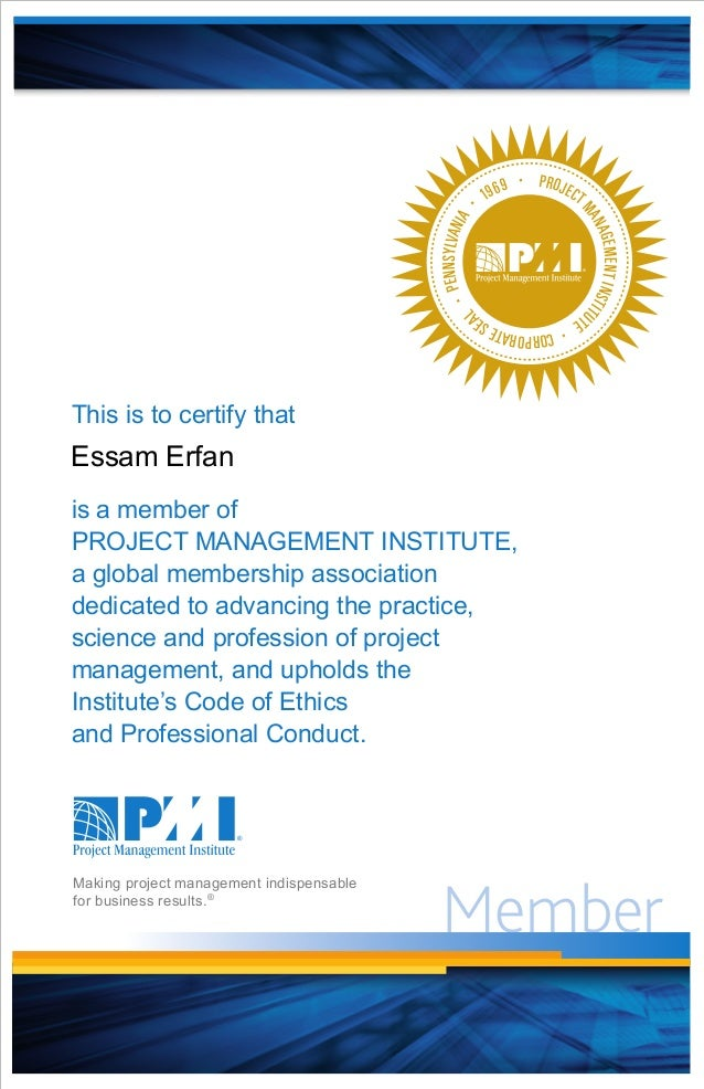 Member PROJECT MANAGEMENTINSTITU TE ·CORPORATESEA L ·PENNSYLVANIA · 1969 · This is to certify that is a member of PROJECT ...