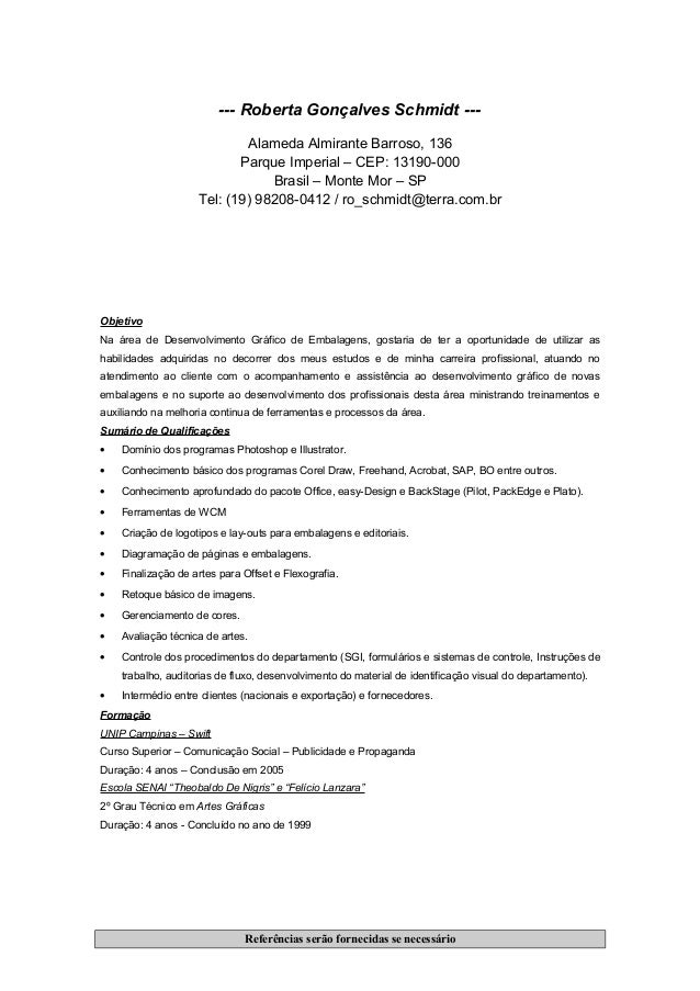 --- Roberta Gonçalves Schmidt --- Alameda Almirante Barroso, 136 Parque Imperial – CEP: 13190-000 Brasil – Monte Mor – SP ...