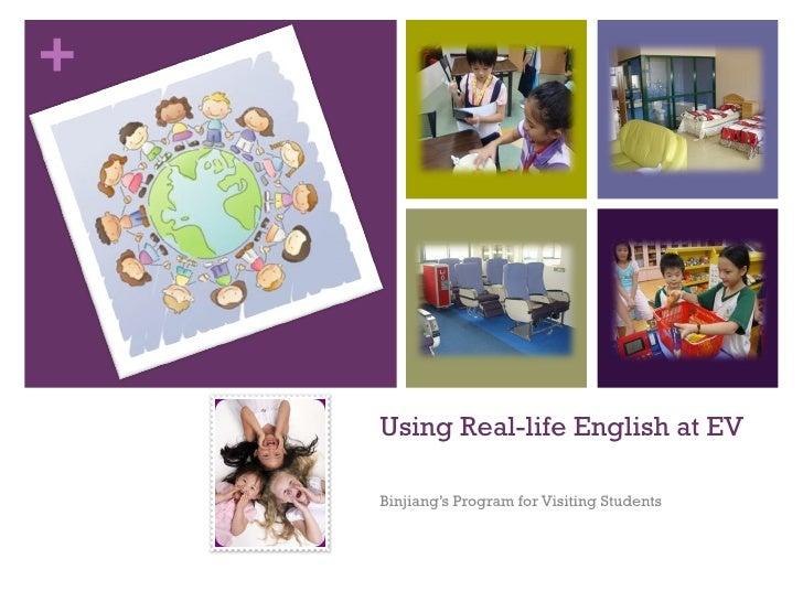 Using Real-life English at EV  Binjiang's Program for Visiting Students
