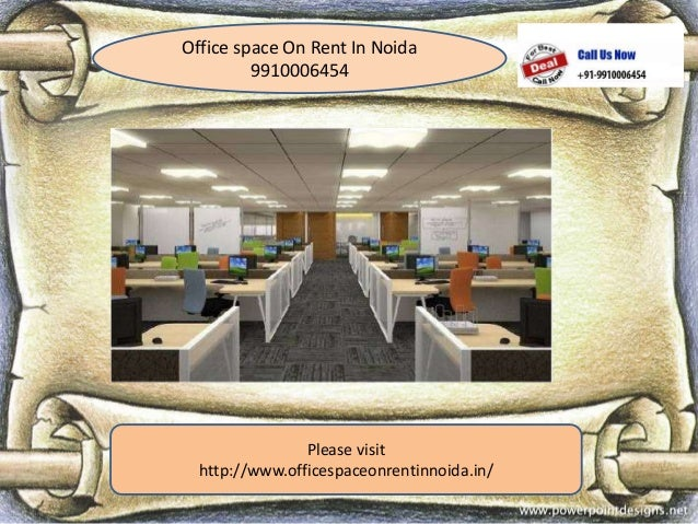Office space On Rent In Noida 9910006454 Please visit http://www.officespaceonrentinnoida.in/