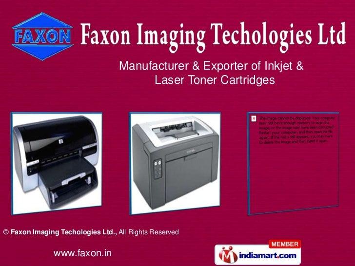 Manufacturer & Exporter of Inkjet &                                       Laser Toner Cartridges© Faxon Imaging Techologie...