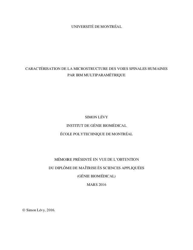 UNIVERSITÉ DE MONTRÉAL CARACTÉRISATION DE LA MICROSTRUCTURE DES VOIES SPINALES HUMAINES PAR IRM MULTIPARAMÉTRIQUE SIMON LÉ...