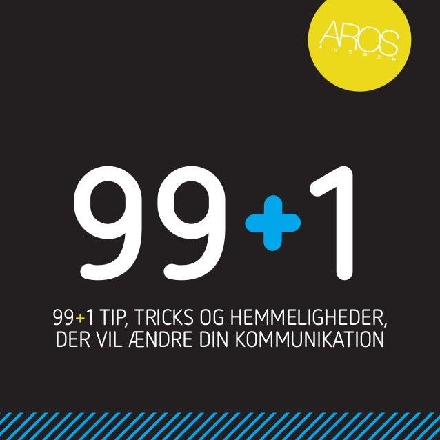 99+1 TIP, TRICKS OG HEMMELIGHEDER, DER VIL ÆNDRE DIN KOMMUNIKATION 99 1