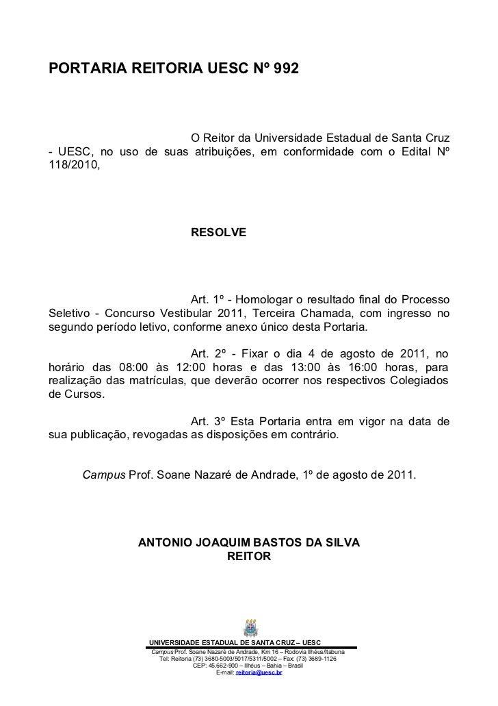 PORTARIA REITORIA UESC Nº 992                      O Reitor da Universidade Estadual de Santa Cruz- UESC, no uso de suas a...