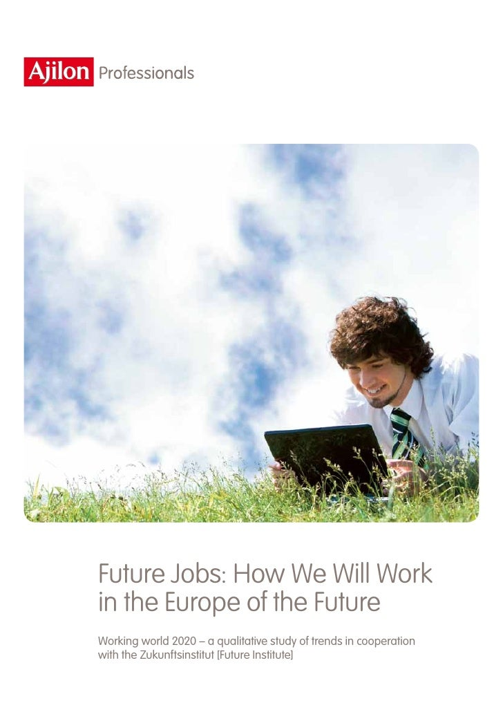 Future Jobs: How We Will Workin the Europe of the FutureWorking world 2020 – a qualitative study of trends in cooperationw...