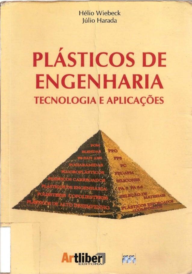 Hélio Wiebeck   Júlio Harada   , PLASTICOS DE   ENGENHARIA   TECNOLOGIA E APLICAÇÕES