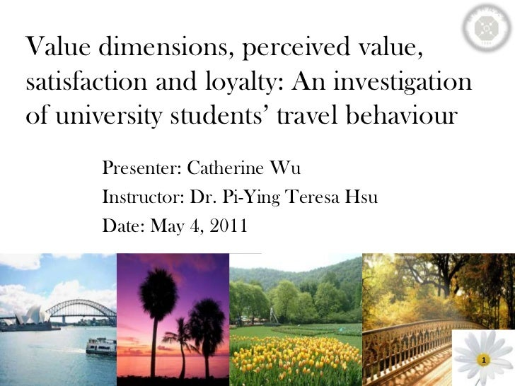 Value dimensions, perceived value, satisfaction and loyalty: An investigation of university students' travel behaviour<br ...