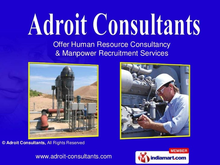 Offer Human Resource Consultancy                         & Manpower Recruitment Services© Adroit Consultants, All Rights R...