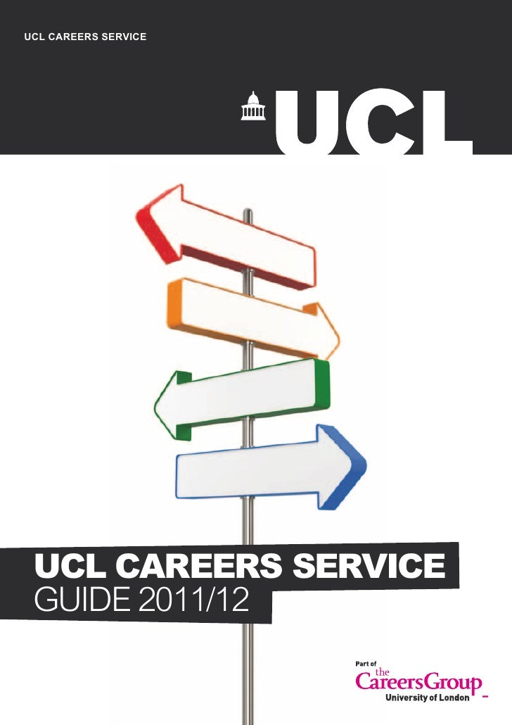 UCL CAREERS SERVICE UCL CAREERS SERVICE GUIDE 2011/12