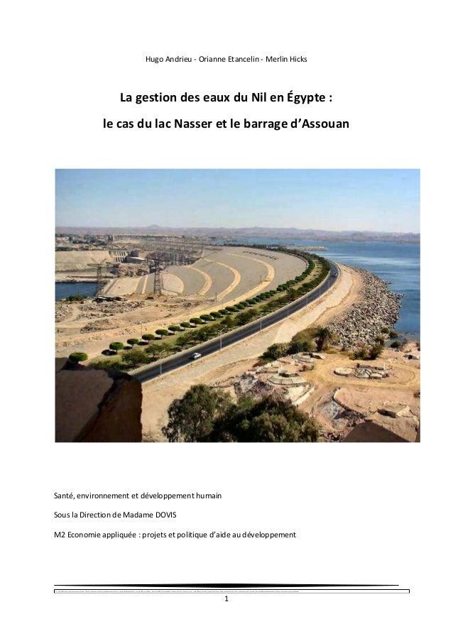 1 Hugo Andrieu - Orianne Etancelin - Merlin Hicks La gestion des eaux du Nil en Égypte : le cas du lac Nasser et le barrag...