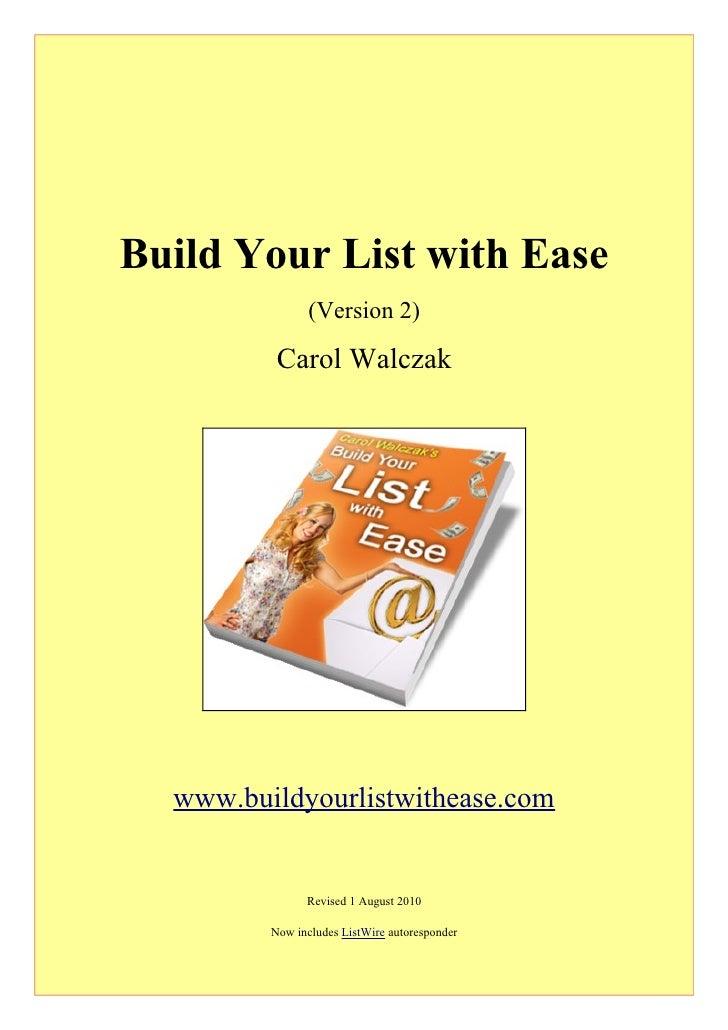 Build Your List with Ease                (Version 2)          Carol Walczak  www.buildyourlistwithease.com               R...