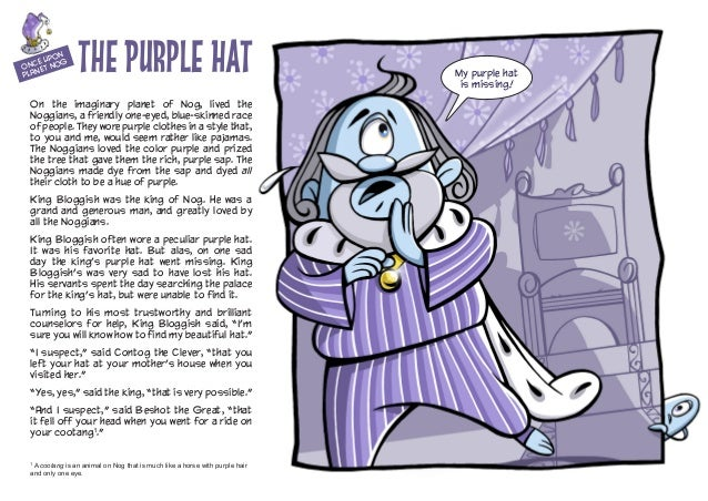 The Purple Hat On the imaginary planet of Nog, lived the Noggians, a friendly one-eyed, blue-skinned race of people. They ...
