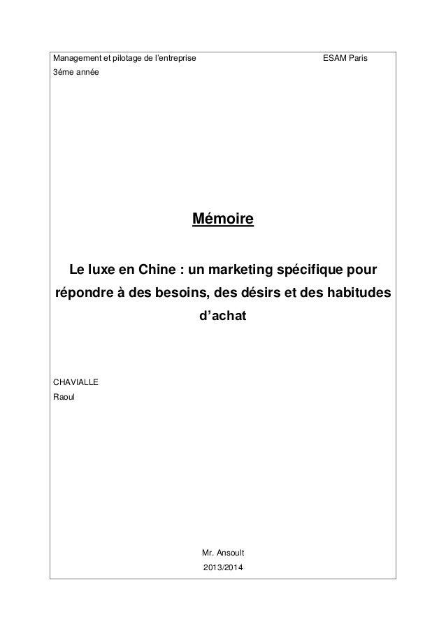 Management et pilotage de l'entreprise ESAM Paris 3éme année Mémoire Le luxe en Chine : un marketing spécifique pour répon...