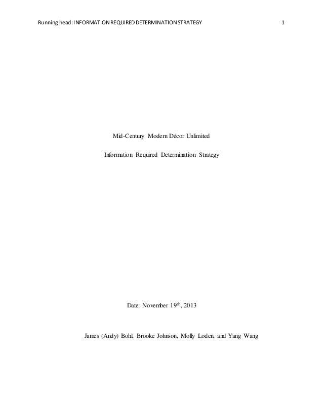 Runninghead:INFORMATION REQUIREDDETERMINATION STRATEGY 1 Mid-Century Modern Décor Unlimited Information Required Determina...