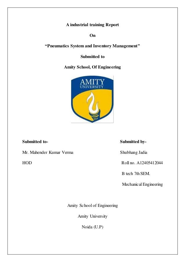 """A industrial training Report On """"Pneumatics System and Inventory Management"""" Submitted to Amity School, Of Engineering Sub..."""